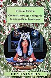 ciencia cyborgs y mujeres la reinvención de la naturaleza pdf